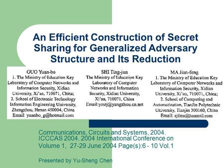 An Efficient Construction of Secret Sharing for Generalized Adversary Structure and Its Reduction Communications, Circuits and Systems, 2004. ICCCAS 2004.