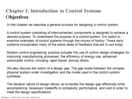 Illustrations In this chapter we describe a general process for designing a control system. A control system consisting of interconnected components is.