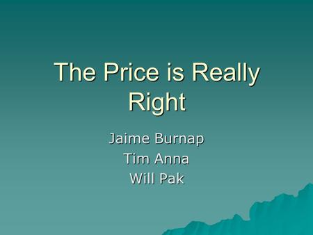 The Price is Really Right Jaime Burnap Tim Anna Will Pak.