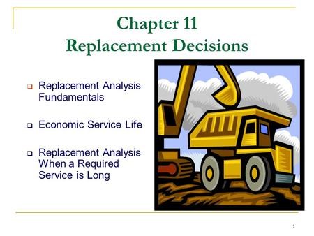 Chapter 11 Replacement Decisions