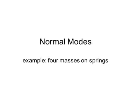 example: four masses on springs