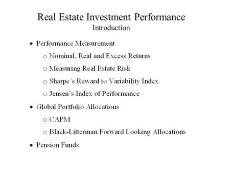Real Estate Investment Performance Introduction. Real Estate Investment Performance.