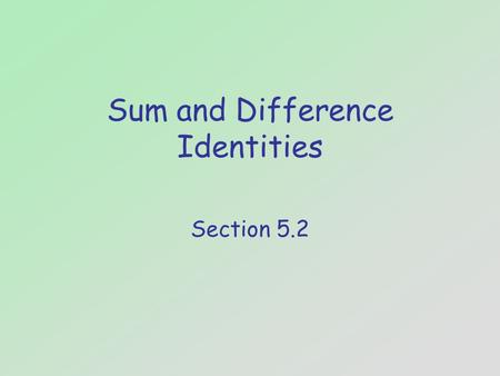 Sum and Difference Identities
