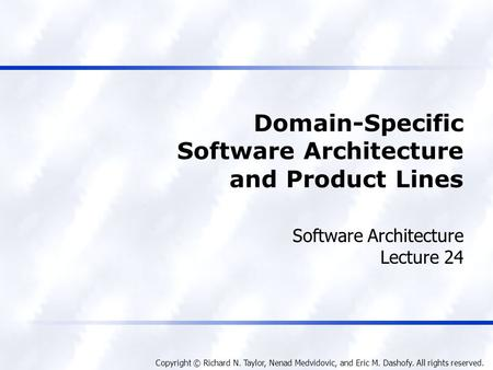 Domain-Specific Software Architecture and Product Lines
