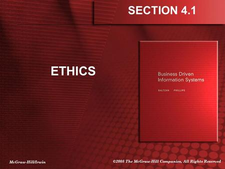 McGraw-Hill/Irwin ©2008 The McGraw-Hill Companies, All Rights Reserved ETHICS SECTION 4.1.