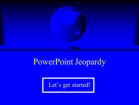 PowerPoint Jeopardy Let's get started! Jeopardy What is the Drawing toolbar? F This icon appears on a toolbar. Toolbars for 200.
