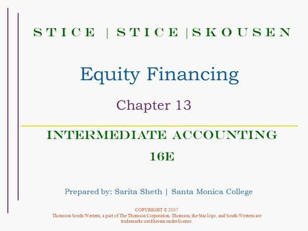 intermediate accounting equity Equity method overview the equity method of accounting is used to account for  an organization's investment in another entity (the investee.