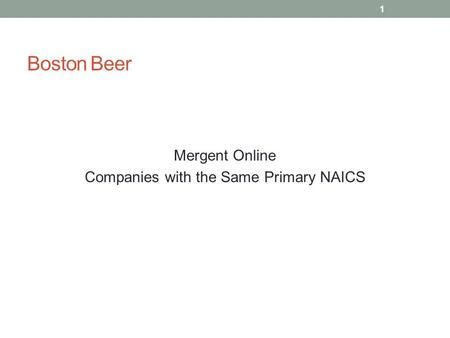 Boston Beer Mergent Online Companies with the Same Primary NAICS 1.