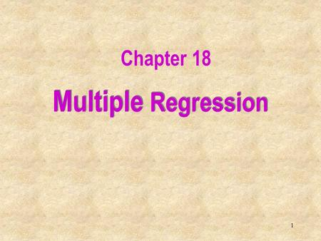 1 Multiple Regression Chapter 18. 2 18.1 Introduction In this chapter we extend the simple linear regression model, and allow for any number of independent.