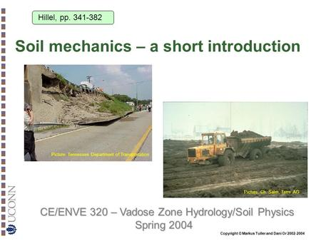 CE/ENVE 320 – Vadose Zone Hydrology/Soil Physics Spring 2004 Copyright © Markus Tuller and Dani Or 2002-2004 Soil mechanics – a short introduction Hillel,