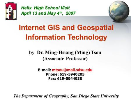 Internet GIS and Geospatial Information Technology by Dr. Ming-Hsiang (Ming) Tsou (Associate Professor)
