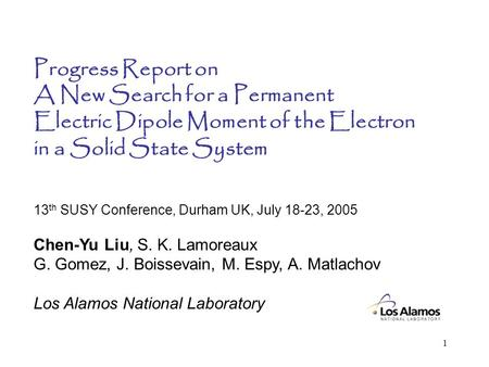 1 Progress Report on A New Search for a Permanent Electric Dipole Moment of the Electron in a Solid State System 13 th SUSY Conference, Durham UK, July.