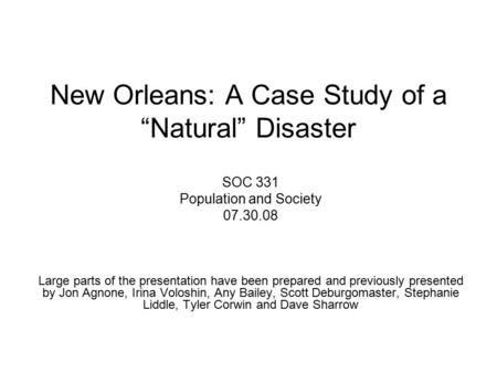 natural disaster case study The age-less interaction between man and his built environment has always had positive and negative impacts on the two environmental disaster of varying origin from man-made to natural is one of the most negative effects of the built environment on man an assessment of the magnitude of these disasters and an evaluation of the existing.