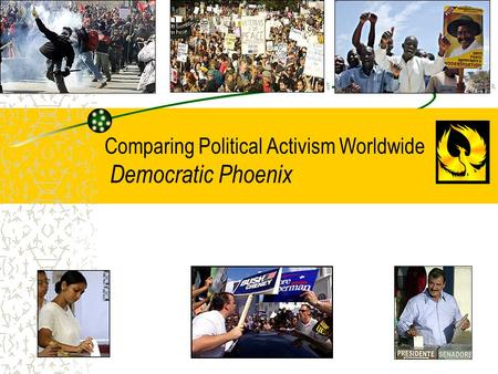 Comparing Political Activism Worldwide Democratic Phoenix.