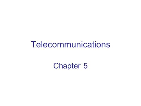 Telecommunications Chapter 5 Chapter 5 Telecommunications