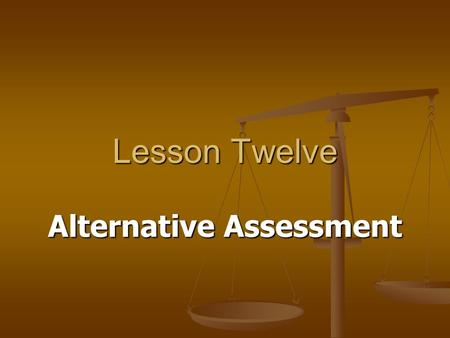 Lesson Twelve Alternative Assessment. Yun-Pi Yuan 2Contents Tests vs. Assessment Tests vs. Assessment Tests vs. Assessment Tests vs. Assessment Definition.
