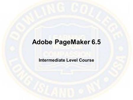 Adobe PageMaker 6.5 Intermediate Level Course. Master Pages Palette The Master Pages palette allows you to create and apply Master Pages to Publication.