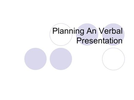 Planning An Verbal Presentation. Sequential Communication Follow the instruction of presenter to draw the picture You have 5 minutes Presenter and the.