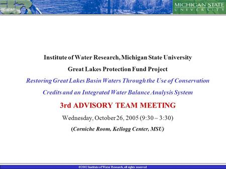 ©2002 Institute of Water Research, all rights reserved Institute of Water Research, Michigan State University Great Lakes Protection Fund Project Restoring.