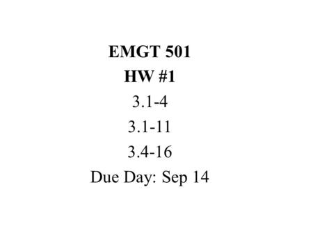 EMGT 501 HW #1 3.1-4 3.1-11 3.4-16 Due Day: Sep 14.