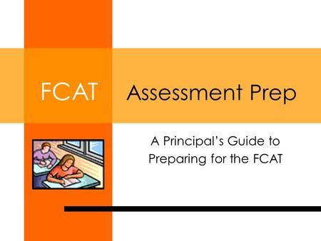 FCAT Assessment Prep A Principal's Guide to Preparing for the FCAT.