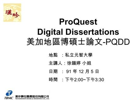 umi proquest digital dissertations (pqdd) Businesses proquest was founded as a microfilm publisher it began publishing doctoral dissertations in 1939, has published more than 3 million searchable dissertations and theses, [non-primary source needed] and is designated as an offsite digital archive for the united states library of congress.