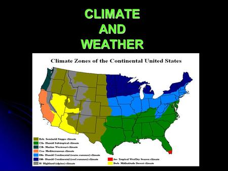 CLIMATE AND WEATHER. CLIMATES OF THE WORLD A climate is a long-term pattern of air temperatures and precipitation. Earth has 3 major climate zones on.