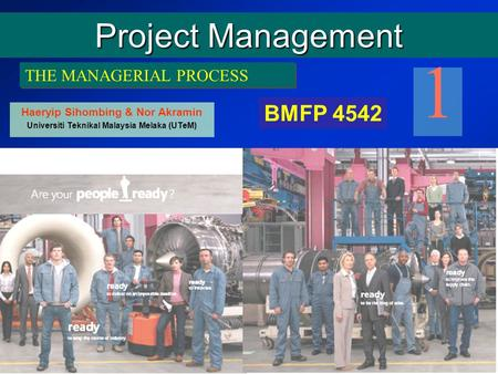 1 Project Management BMFP 4542 THE MANAGERIAL PROCESS