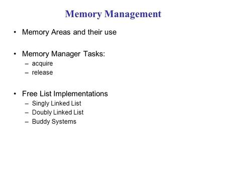 Memory Management Memory Areas and their use Memory Manager Tasks: