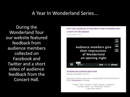 A Year In Wonderland Series... During the Wonderland Tour our website featured feedback from audience members collected on Facebook and Twitter and a short.