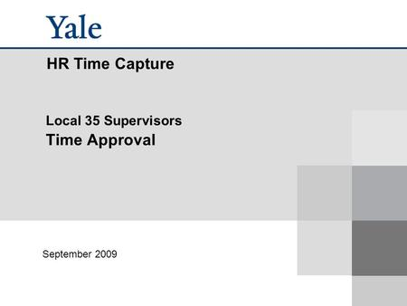 Local 35 Supervisors Time Approval September 2009 HR Time Capture.
