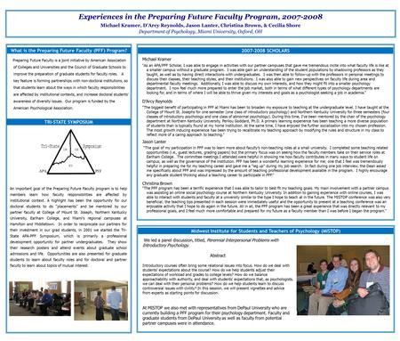 Experiences in the Preparing Future Faculty Program, 2007-2008 Michael Kramer, D'Arcy Reynolds, Jason Lanter, Christina Brown, & Cecilia Shore Department.