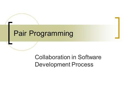 Pair Programming Collaboration in Software Development Process.