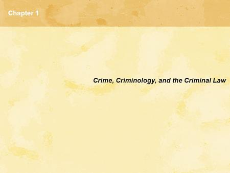 Chapter 1 Crime, Criminology, and the Criminal Law.