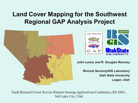 Land Cover Mapping for the Southwest Regional GAP Analysis Project Tenth Biennial Forest Service Remote Sensing Applications Conference, RS-2004, Salt.