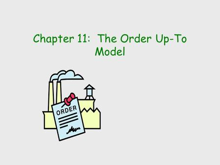 Chapter 11: The Order Up-To Model. Medtronic's InSync pacemaker supply chain and objectives Look at problem from two persopectives … äOne distribution.