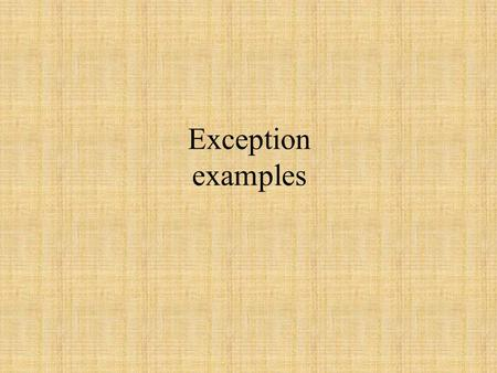 Exception examples. import java.io.*; import java.util.*; class IO { private String line; private StringTokenizer tokenizer; public void newline(DataInputStream.