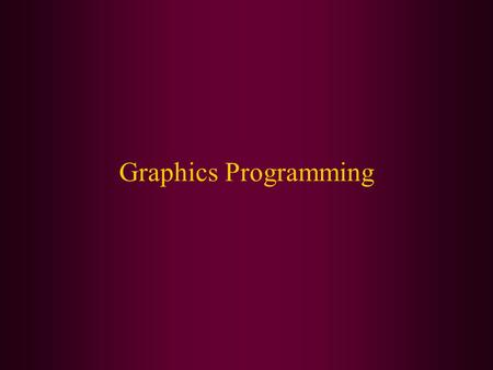 Graphics Programming. In this class, we will cover: The difference between AWT and Swing Creating a frame Frame positioning Displaying information in.