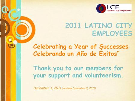 "Free Powerpoint Templates Page 1 Free Powerpoint Templates 2011 LATINO CITY EMPLOYEES Celebrating a Year of Successes Celebrando un Año de Éxitos"" Thank."