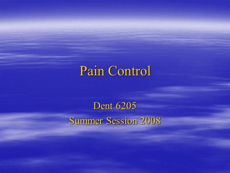 Pain Control Dent 6205 Summer Session 2008. Strategies  KISS  Follow the rules: Medical history, allergies, bleeding Hx, blah, blah, blah  Good drug.
