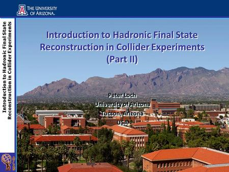 Introduction to Hadronic Final State Reconstruction in Collider Experiments Introduction to Hadronic Final State Reconstruction in Collider Experiments.