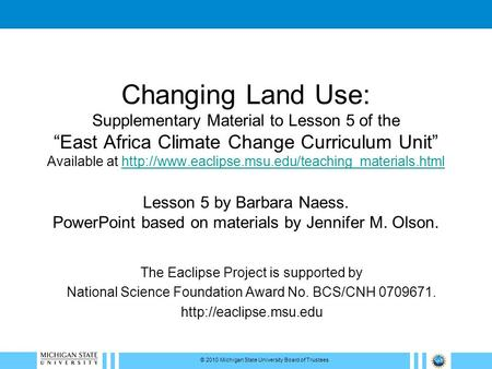 "Changing Land Use: Supplementary Material to Lesson 5 of the ""East Africa Climate Change Curriculum Unit"" Available at"