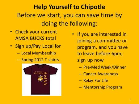 Help Yourself to Chipotle Before we start, you can save time by doing the following: Check your current AMSA BUCKS total Sign up/Pay Local for – Local.