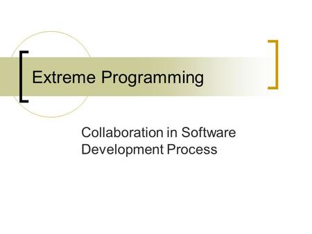 Extreme Programming Collaboration in Software Development Process.