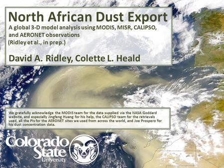 A global 3-D model analysis using MODIS, MISR, CALIPSO, and AERONET observations David A. Ridley, Colette L. Heald We gratefully acknowledge the MODIS.