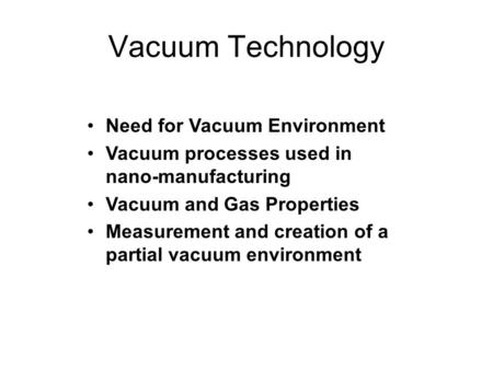 Vacuum Technology Need for Vacuum Environment