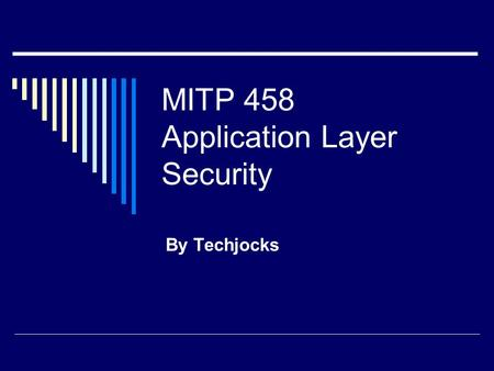 MITP 458 Application Layer Security By Techjocks.