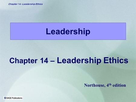 Chapter 14 – Leadership Ethics