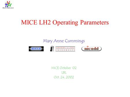 MICE LH2 Operating Parameters Mary Anne Cummings MICE October '02 LBL Oct. 24, 2002.