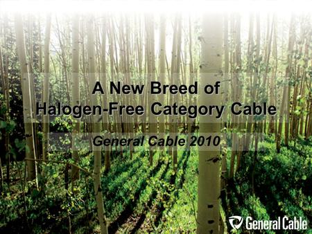 A New Breed of Halogen-Free Category Cable General Cable 2010.